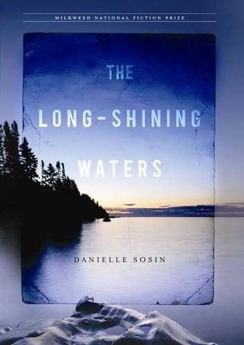 The Long-Shining Waters ebook by Danielle Sosin