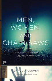 Men, Women, and Chain Saws: Gender in the Modern Horror Film ebook by Clover, Carol J.