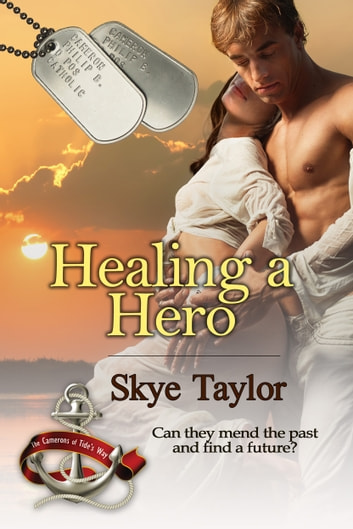 Healing a Hero ebook by Skye Taylor