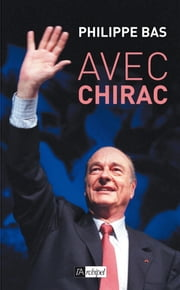 Avec Chirac ebook by philippe bas
