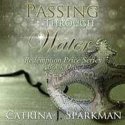 Passing Through Water audiobook by Catrina J. Sparkman