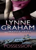 Possession: The Greek Tycoon's Blackmailed Mistress / His Virgin Acquisition (Mills & Boon M&B) 電子書 by Lynne Graham, Maisey Yates