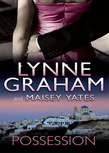 Possession: The Greek Tycoon's Blackmailed Mistress / His Virgin Acquisition (Mills & Boon M&B) ekitaplar by Lynne Graham,Maisey Yates