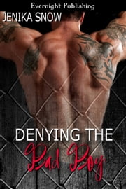 Denying the Bad Boy ebook by Jenika Snow
