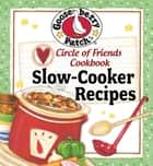 Circle Of Friends Cookbook: 25 Slow Cooker Recipes ebook by Gooseberry Patch