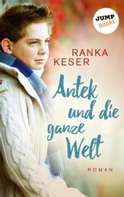 Antek und die ganze Welt - Roman ebook by Kobo.Web.Store.Products.Fields.ContributorFieldViewModel
