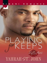 Playing for Keeps ebook by Yahrah St. John