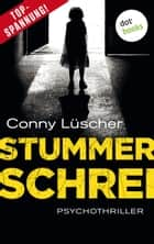 Stummer Schrei - Psychothriller eBook by Conny Lüscher