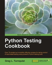 Python Testing Cookbook ebook by Greg L. Turnquist