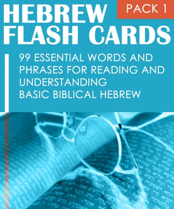 Hebrew Flash Cards: 99 Essential Words And Phrases For Reading And  Understanding Basic Biblical Hebrew (PACK 1)