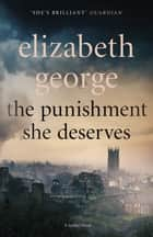 The Punishment She Deserves - An Inspector Lynley Novel: 17 ebook by Elizabeth George