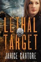 Lethal Target ebook by Janice Cantore
