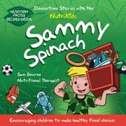 Sammy Spinach - DinnerTime Stories ebook by Sam Bourne