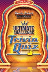 Uncle John's Presents The Ultimate Challenge Trivia Quiz ebook by Bathroom Readers' Institute