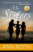 My Sisters ebook by Ann Roth