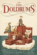 The Doldrums (The Doldrums, #1) ebook by Nicholas Gannon