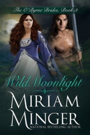 Wild Moonlight - An Irish Medieval Romance ebook by Miriam Minger