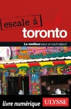 Escale à Toronto ebook by Collectif Ulysse