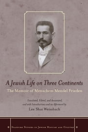 A Jewish Life on Three Continents - The Memoir of Menachem Mendel Frieden ebook by Lee Weissbach