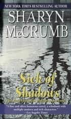 Sick of Shadows ebook by Sharyn McCrumb