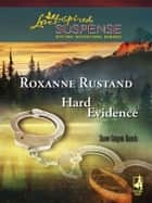 Hard Evidence ebook by Roxanne Rustand
