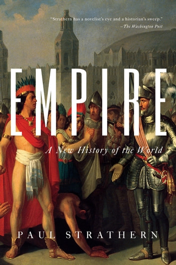 Empire: A New History of the World ebook by Paul Strathern
