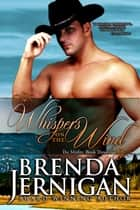 Whispers on the Wind: Historical Western Romance ebook by Brenda Jernigan