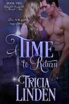 A Time To Return ebook by Tricia Linden