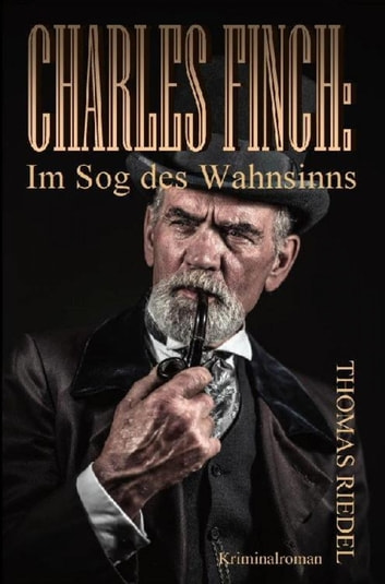 Charles Finch: Im Sog des Wahnsinns ebook by Thomas Riedel