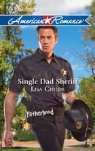 Single Dad Sheriff - A Single Dad Romance ebook by Lisa Childs