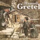 Hansel & Gretel and Other Tales audiobook by Brothers Grimm