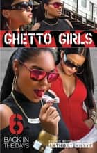 Ghetto Girls 6 ebook by Anthony Whyte,Parijat Desai
