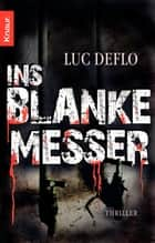 Ins blanke Messer - Thriller eBook by Luc Deflo, Stefanie Schäfer