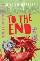 To the End ebook by William Marshall