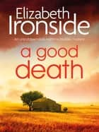 A Good Death ebook by Elizabeth Ironside