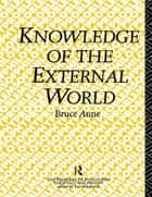 Knowledge of the External World ebook by Bruce Aune