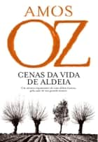 Cenas da Vida de Aldeia ebook by AMOS OZ