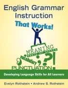 English Grammar Instruction That Works! ebook by Evelyn B. Rothstein,Andrew S. Rothstein