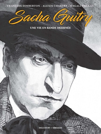 Sacha Guitry, une vie en bande dessinée eBook by François Dimberton,Alexis Chabert