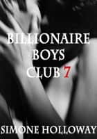 Billionaire Boys' Club 7 ebook by