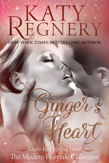 Ginger's Heart - A Modern Fairytale, #3 ebook by Katy Regnery