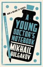 A Young Doctor's Notebook ebook by Mikhail Bulgakov