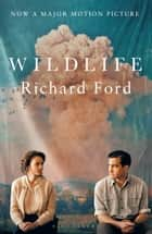 Wildlife - Film tie-in ebook by Richard Ford
