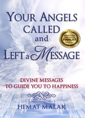 Your Angels Called and Left a Message ebook by Hemat Malak