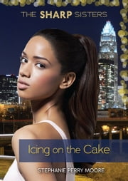 #5 Icing on the Cake ebook by Stephanie Perry Moore