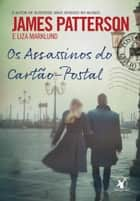 Os Assassinos do Cartão-Postal ebook by James Patterson,Liza Marklund