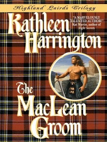 The MacLean Groom - Highland Lairds Trilogy ebook by Kathleen Harrington