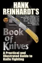 Hank Reinhardt's Book of Knives ebook by Hank Reinhardt