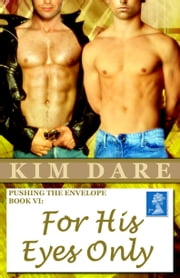 Pushing The Envelope, Book VI: For His Eyes Only ebook by Kim Dare