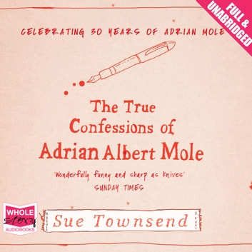 The True Confessions of Adrian Albert Mole audiobook by Sue Townsend